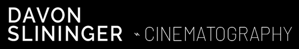 Davon Slininger | Cinematographer